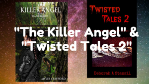 The Killer Angel and Twisted Tales 2